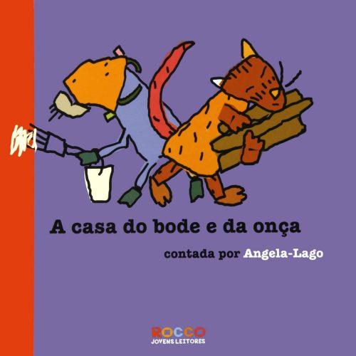 A casa do bode e da onça (autora Angela-lago, editora Rocco)