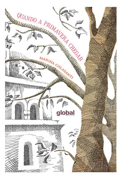 Quando a primavera chegar (autora Marina Colasanti, editora Global)