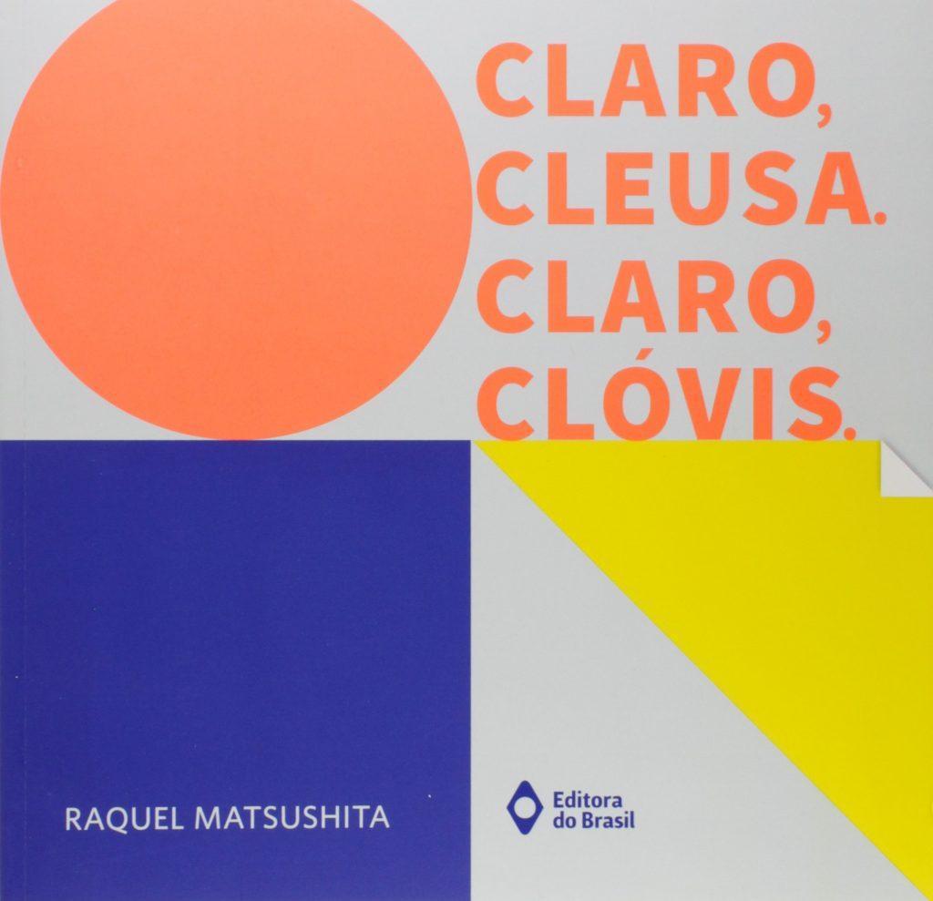 Claro, Cleusa. Claro, Clóvis. (autora Raquel Matsushita, Editora do Brasil)