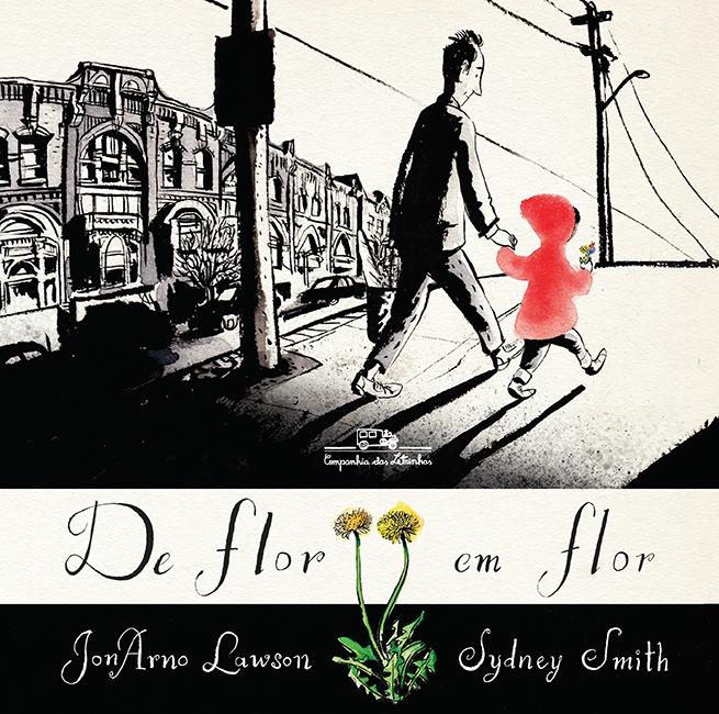 De flor em flor (autores JonArno Lawson e Sydney Smith, editora Companhia das Letrinhas)