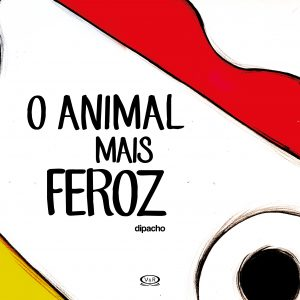 O ANIMAL MAIS FEROZ DIPACHO