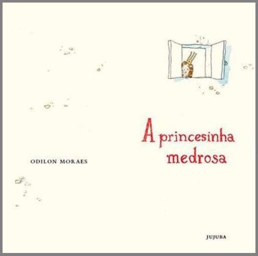 a princesinha medrosa odilon moraes livros que transformam
