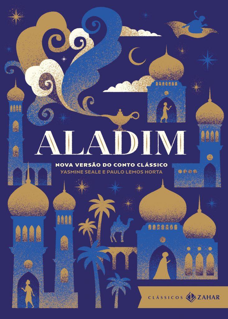 Aladim (autores Yasmine Seale e Paulo Lemos Horta, editora Zahar)