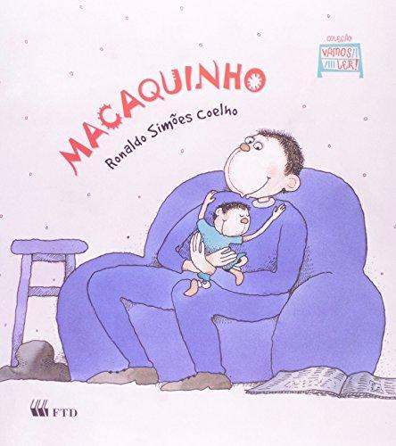 Macaquinho (escritor Ronaldo Simões Coelho, ilustrações Eva Furnari, editora FTD)