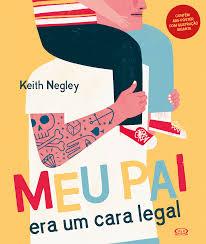Meu pai era um cara legal (autor Keith Negley, editora V&R)
