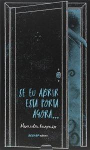 se eu abrir esta porta agora alexandre rampazo sesi-sp