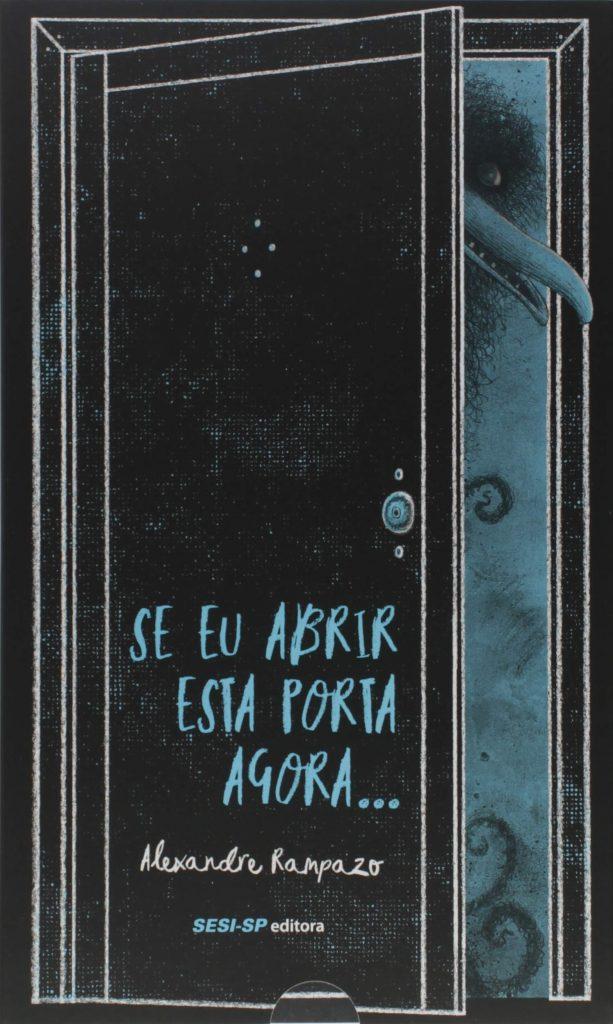 Se eu abrir esta porta agora... (autor Alexandre Rampazo, editora SESI-SP)