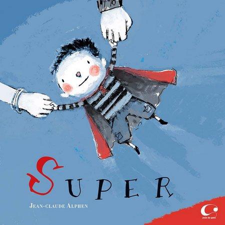 Super (autor Jean-Claude Alphen, editora Pulo do Gato)