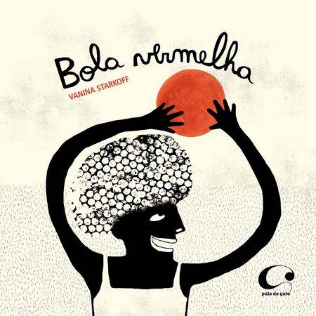 Bola Vermelha (autora Vanina Starkoff, editora: Pulo do Gato)
