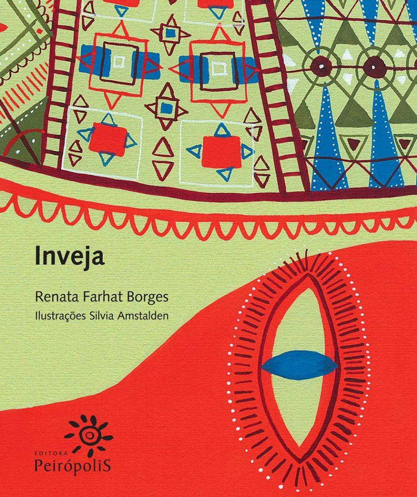 Inveja (autora Renata Farhat Borges, ilustrações Silvia Amstalden, editora Peirópolis)