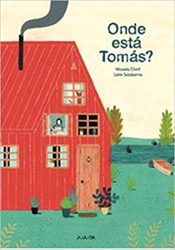Onde está Tomás (autora Micaela Chirif, ilustradora Leire Salaberri, editora Jujuba)