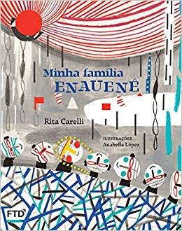 Escritora: Rita Carelli Ilustradora: Anabella Lópes Editora: FTD