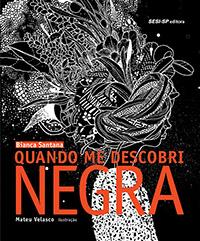 Dia da consciência negra. Escritora: Bianca Santana  Ilustrador: Mateu Velasco  Editora: SESI-SP