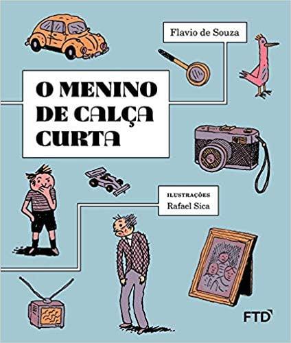 O menino da calça curta (autor Flavio de Souza, ilustrador Rafael Sica, editora FTD)