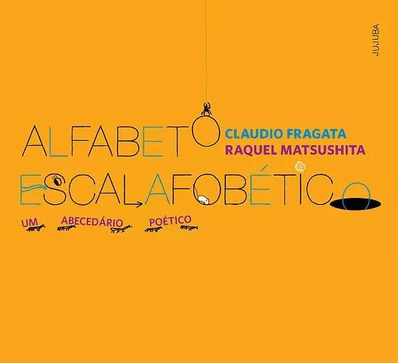 Claudio Fragata Raquel Matsushito Editora Jujuba Alfabeto Escalafobético