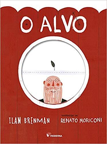 Livros que incentivam a criatividade das crianças de 6 a 8 anos: O Alvo, Ilan Brenman e Renato Moriconi