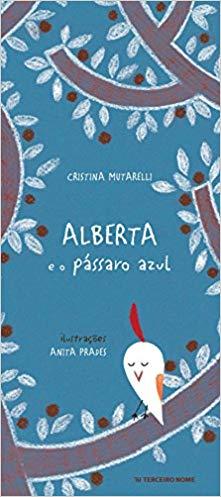 Escritora: Cristina Mutarelli Ilustradora: Anita Prades Editora: Terceiro Nome