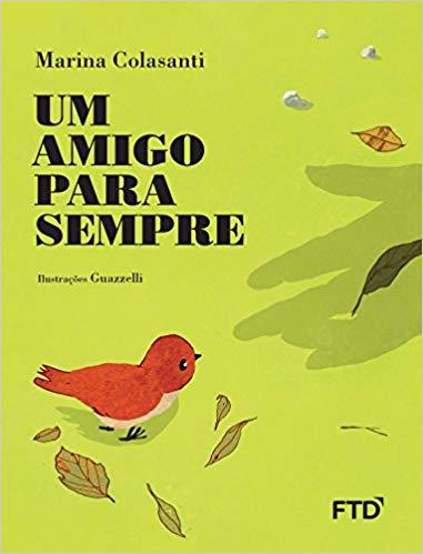 Escritora: Marina Colasanti Ilustrador: Guazzelli Editora: FTD