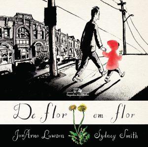 Autores: JonArno Lawson e Sydney Smith Editora: Companhia das Letrinhas