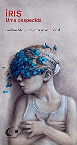 História infantil de mãe: capa do livro Íris, uma despedida. clube quindim. Gudrum Mebs. Beatriz Matin Vidal. Pulo do gato editora
