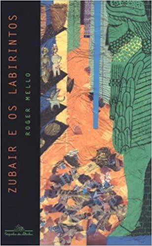 Leitura em familia: Zubair e os labirintos. Roger Mello
