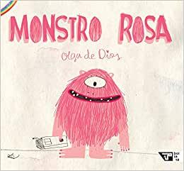 leitura em família: monstro rosa. Olga de Dios