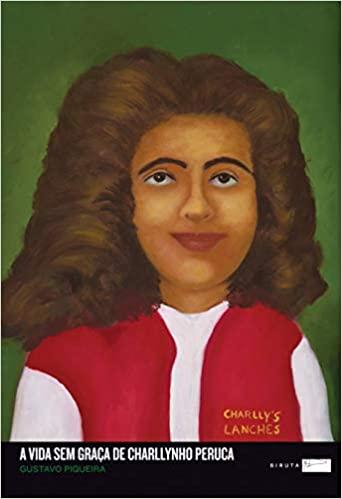livros infantis para leitura compartilhada: A vida sem graça de Charllynho Peruca