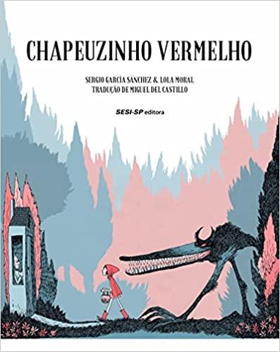 8 livros com o lobo mau que seu filho vai amar: chapeuzinho vermelho