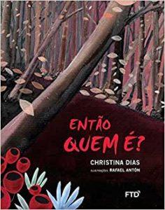 8 livros com o lobo mau que seu filho vai amar: Escritora: Christina Dias Ilustrador: Rafael Antón Editora: FTD