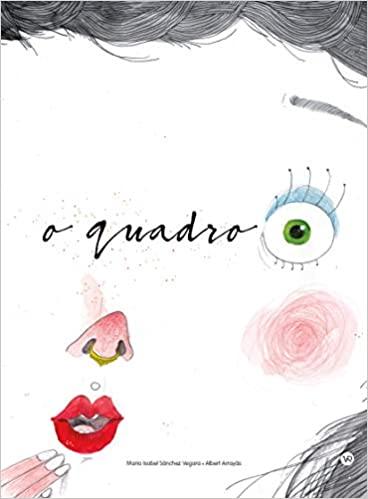livros infantis para a leitura: O quadro (escritora Maria Isabel Sánchez Vegara, ilustrador Albert Arrayás, editora V&R)