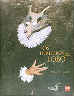 livros infantis para a leitura: Os herdeiros do lobo (autor Nelson Cruz, editora SM)