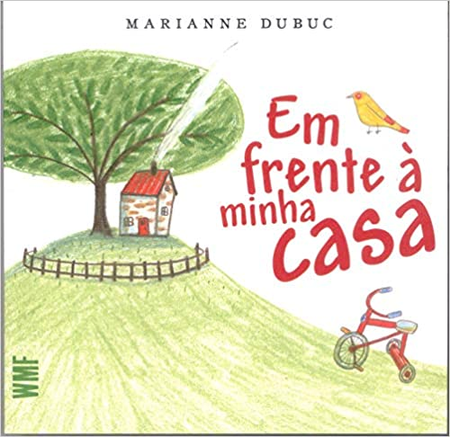 Livros infantis que você precisa conhecer. Capa do livro Em frente à minha casa da escritora Marianne Dubuc