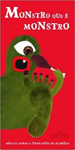 livros infantis que você precisa conhecer. Capa do livro Monstro que é monstro autora Renata Bueno e Fernando de Almeida