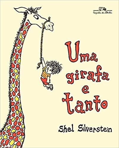 Uma girafa e tanto (autor Shel Silverstein, tradutor Ivo Barroso, editora Companhia das Letrinhas)