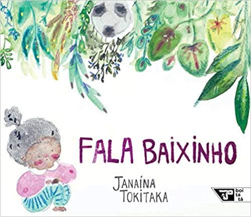 Livros maravilhosos para ler com crianças de 3 a 5 anos. Capa do livro Fala baixinho da autora Janaína Tokitaka