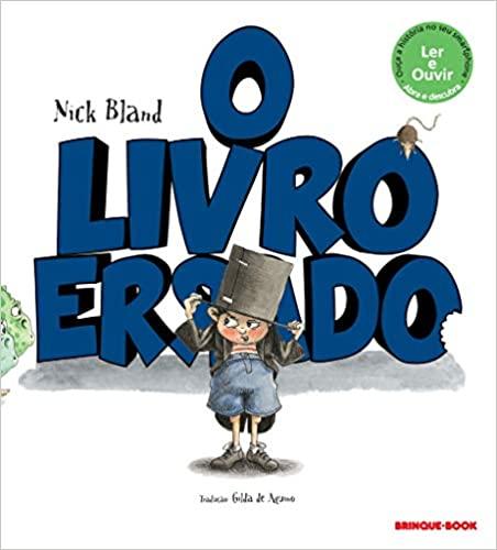 O livro errado (escritor Nick Bland, tradução Gilda de Aquino, editora Brinque-Book).