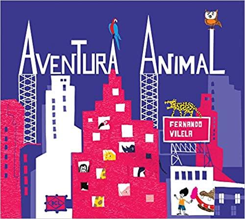 Aventura Animal (autor Fernando Vilela, editora DCL)