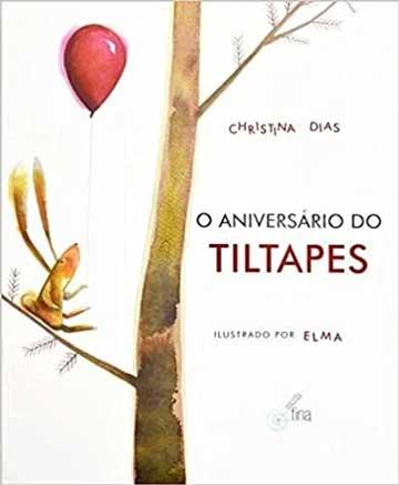 Indicação de livros infantis: o aniversário de tiltapes