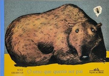 livros de animais incríveis: o urso que queria ser pai
