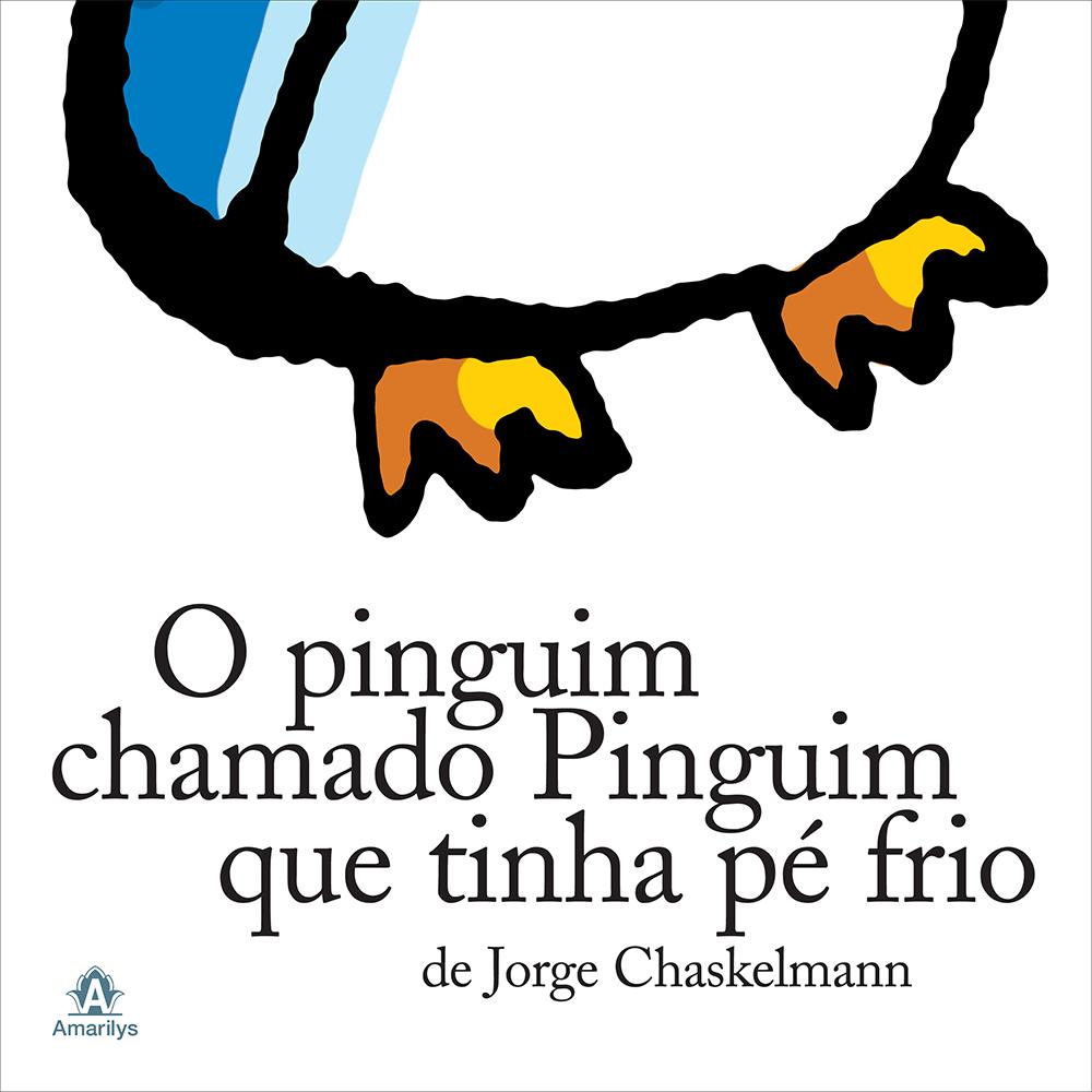 O pinguim chamado Pinguim que tinha pé frio (autor Jorge Chaskemann, editora Amarylis).