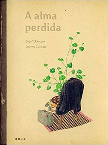 A alma perdida (escritora Olga Tokarczuk, ilustrações Joanna Concejo, editor Todavia)