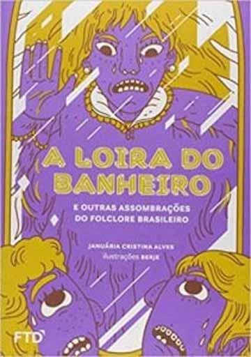 A loira do banheiro (escritora Januária Cristina Alves, ilustraçõesBerje, editora FTD)