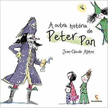 A outra história do Peter Pan (autor Jean-Claude Alphen, editora Salamandra)