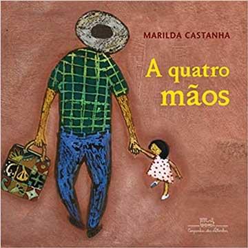 A quatro mãos (autora Marilda Castanha, editora Companhia das Letrinhas)