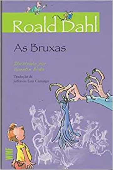As bruxas (escritor Roald Dahl, ilustrações Quentin Blake, editora WMF Martins Fontes)