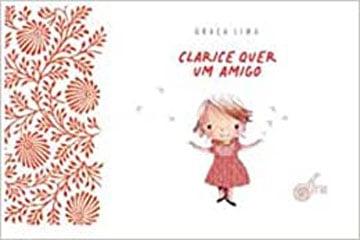 Clarice que um amigo (autora Graça Lima, editora Escrita Fina)