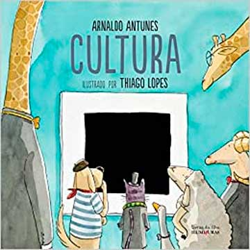 Cultura (escritor Arnaldo Antunes, ilustrações Thiago Lopes, editora Iluminuras)