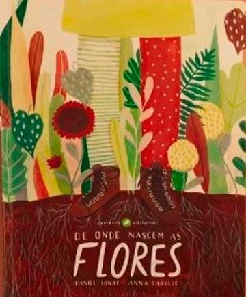 De onde nascem as flores (escritor Daniel Ianae, ilustrações Anna Charlie, editora Semente Editorial)