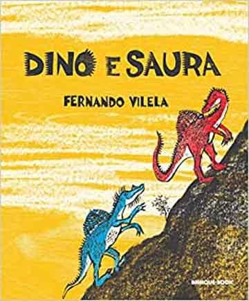 Dino e Saura (autor Fernando Vilela, editora Brinque-Book)