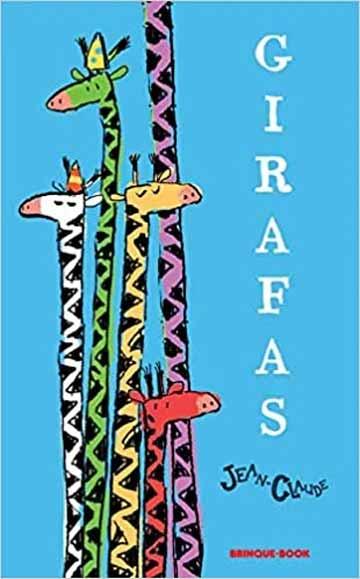 Histórias de animais. Capa do livro Girafas do autor Jean-Claude Alphen, editora Brinque-Book